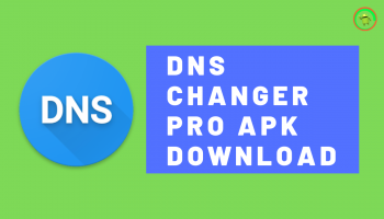 DNS Changer Pro MOD Apk[No Root] Latest Version Download