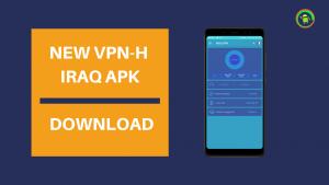 NEW VPN-H IRAQ APK DOWNLOAD (2)