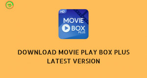 DOWNLOAD MOVIE PLAY BOX APK FOR ANDROID