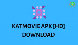 Katmovie Apk Download – KatmovieHD App For Android