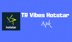 TR Vibes Hotstar Apk Latest Version For Android