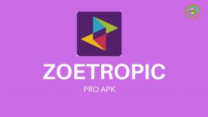 Zoetropic Pro Apk Download [Latest Version]
